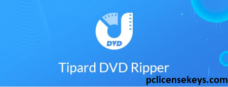 Tipard DVD Ripper 10.0.36 Crack With Registration Code 2021 Free Download